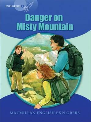 Explorers 6 Danger On Misty Mountain (Board book)