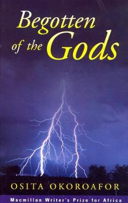 Begotten of the Gods - Macmillan Writer's Prize for Africa (Paperback)