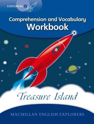 Explorers Level 6: Treasure Island. Comprehension and Vocabulary Workbook Comprehension and Vocabulary Workbook - MacMillan English Explorers (Paperback)