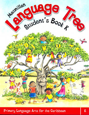 Macmillan Language Tree: Primary Language Arts for the Caribbean: Student's Book K (Ages 4-5) (Paperback)