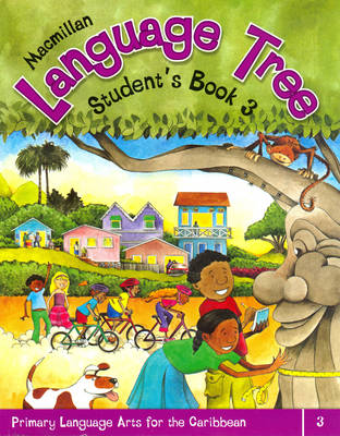 Macmillan Language Tree: Primary Language Arts for the Caribbean: 3: Student's Book 3 (Ages 7-8) (Paperback)