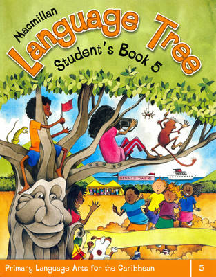 Macmillan Language Tree: Primary Language Arts for the Caribbean: 5: Student's Book 5 (Ages 9-10) (Paperback)