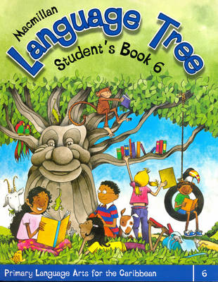 Macmillan Language Tree: Primary Language Arts for the Caribbean: Student's Book 6 (Common Entrance Level) (Paperback)