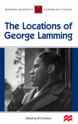 The Locations of George Lamming (Paperback)