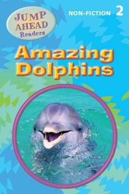 Amazing Dolphins: Level 2B - Jump Ahead Readers (Paperback)