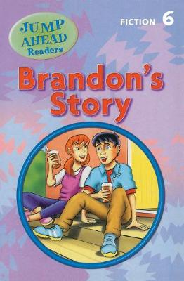 Brandon's Story: Level 6A - Jump Ahead Readers (Paperback)