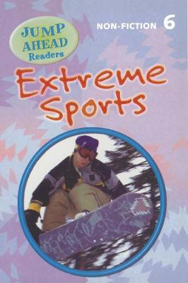 Extreme Sports: Jump Ahead Readers Non - Fiction 6 Extreme Sports Level 6B (Board book)