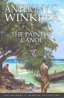 The Painted Canoe - Anthony C. Winkler Collection (Paperback)