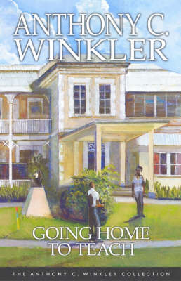 Going Home to Teach - Anthony C. Winkler Collection (Paperback)