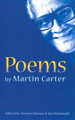 Poems of Martin Carter - Macmillan Caribbean Writers (Paperback)