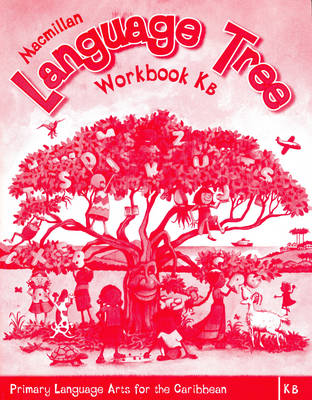 Macmillan Language Tree: Primary Language Arts for the Caribbean: Kindergarten B Workbook (Ages 4-5) (Paperback)