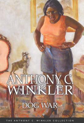 Dog War - Anthony C. Winkler Collection (Hardback)