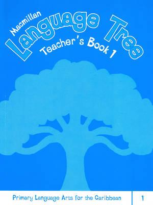 Macmillan Language Tree: Primary Language Arts for the Caribbean: Teacher's Book 1 (Paperback)