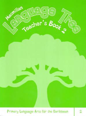 Macmillan Language Tree: Primary Language Arts for the Caribbean: Teacher's Book 2 (Paperback)