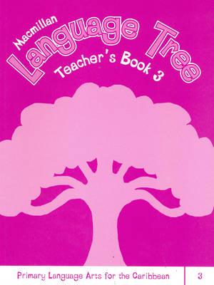 Macmillan Language Tree: Primary Language Arts for the Caribbean: Teacher's Book 3 (Paperback)