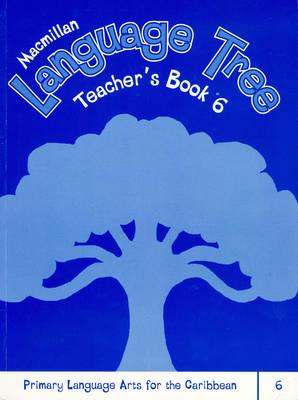 Macmillan Language Tree: Primary Language Arts for the Caribbean: Teacher's Book 6 (Paperback)