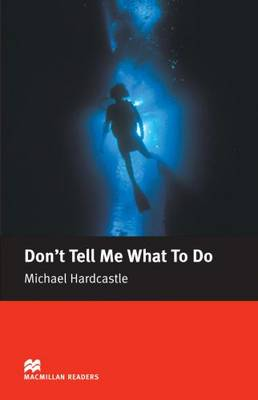 Don t Tell Me What to Do Macmillan reader Elementary level (Board book)