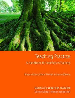 Teaching Practice - A Handbook for Teachers in Training (Paperback)