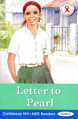 Caribbean HIV/AIDS Readers: Letter to Pearl (Level 2) (Paperback)
