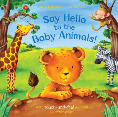 Say Hello to the Baby Animals!: A Soft to Touch Book (Paperback)