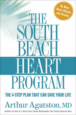 The South Beach Heart Programme: The Crisis of Cardiac Care and How You Can Prevent Heart Attacks and Strokes (Paperback)