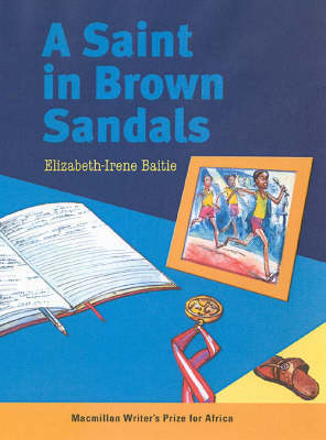 A Saint in Brown Sandals - Macmillan Writer's Prize for Africa (Paperback)