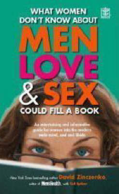 What Women Don't Know About Men Love and Sex Could Fill a Book: An Entertaining and Informative Guide for Women into the Modern Male Mind, Soul and Libido (Paperback)