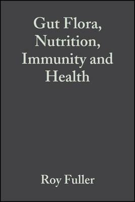 Gut Flora, Nutrition, Immunity and Health (Hardback)