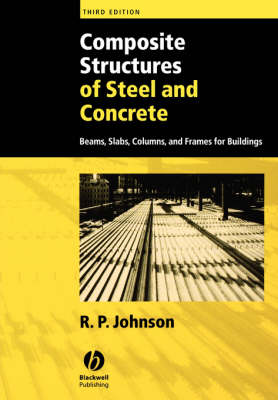 Composite Structures of Steel and Concrete: Beams,slabs,columns, and Frames for Buildings, 3E (Paperback)