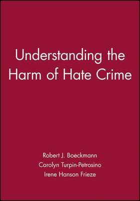 Understanding the Harm of Hate Crimes: v. 58, No. 2 - Journal of Social Issues (JOSI) (Paperback)