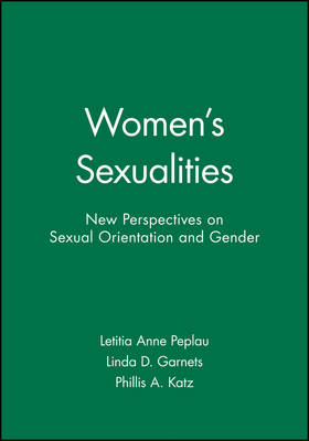 Women's Sexualities: New Perspectives on Sexual Orientation and Gender - Journal of Social Issues (Paperback)