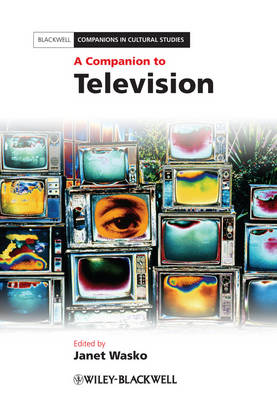 A Companion to Television - Blackwell Companions in Cultural Studies (Hardback)