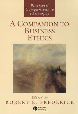 A Companion to Business Ethics - Blackwell Companions to Philosophy (Paperback)