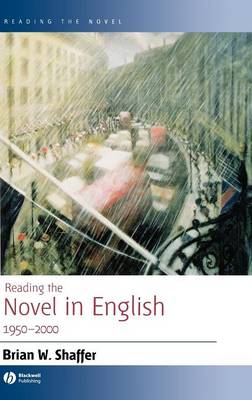 Reading the Novel in English 1950-2000 - Reading the Novel (Hardback)