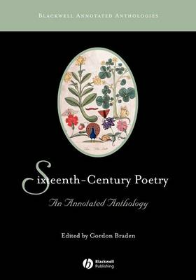 Sixteenth-Century Poetry: An Annotated Anthology - Blackwell Annotated Anthologies (Paperback)