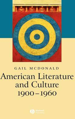 American Literature and Culture, 1900 - 1960 - Wiley Blackwell Introductions to Literature (Hardback)
