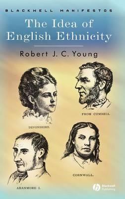 The Idea of English Ethnicity - Wiley-Blackwell Manifestos (Hardback)