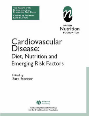 Cardiovascular Disease: Diet, Nutrition and Emerging Risk Factors (The Report of the British Nutrition Foundation Task Force) - British Nutrition Foundation (Paperback)