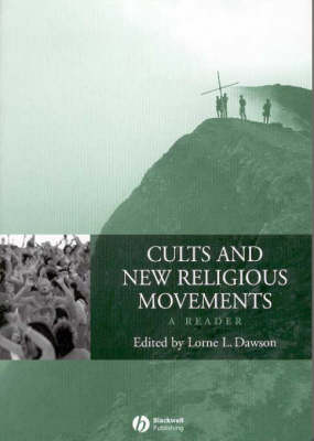 Cults and New Religious Movements: A Reader - Wiley Blackwell Readings in Religion (Paperback)