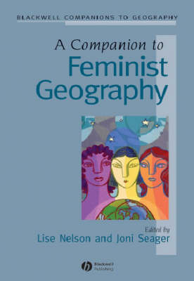 A Companion to Feminist Geography - Wiley Blackwell Companions to Geography (Hardback)