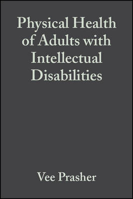 Physical Health of Adults with Intellectual Disabilities - Int. Assoc. for the Scientific Study of Intellectual Disabilities (Paperback)