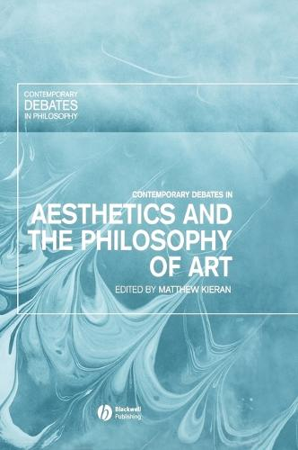Contemporary Debates in Aesthetics and the Philosophy of Art - Contemporary Debates in Philosophy (Hardback)