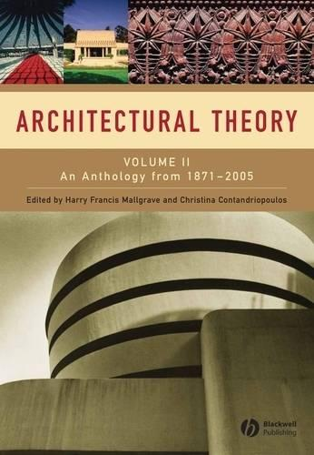 Architectural Theory: Volume II - An Anthology from 1871 to 2005 (Paperback)