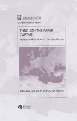 Through the Paper Curtain: Insiders and Outsiders in the New Europe - Chatham House Papers (Hardback)