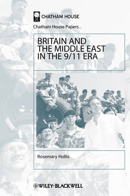 Britain and the Middle East in the 9/11 Era - Chatham House Papers (Hardback)