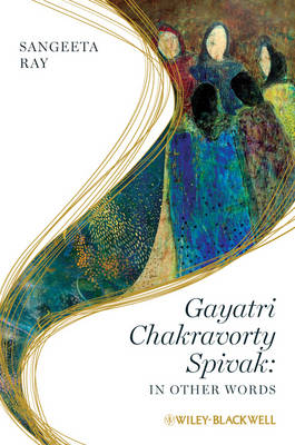 Gayatri Chakravorty Spivak: In Other Words (Paperback)