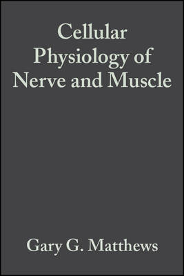 Cellular Physiology of Nerve and Muscle (Paperback)