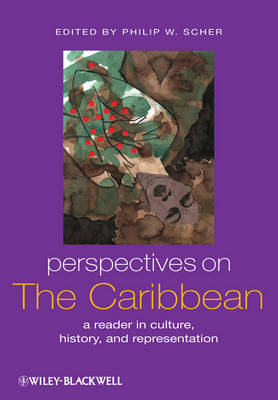 Perspectives on the Caribbean: A Reader in Culture, History, and Representation - Global Perspectives (Hardback)