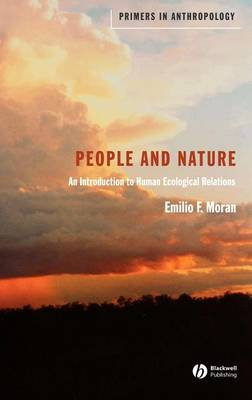 People and Nature: An Introduction to Human Ecological Relations - Primers in Anthropology (Hardback)