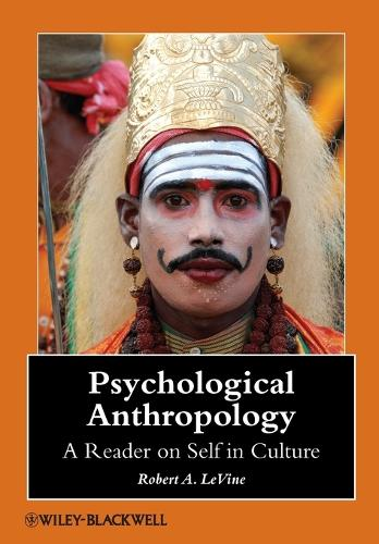Psychological Anthropology: A Reader on Self in Culture - Wiley Blackwell Anthologies in Social and Cultural Anthropology (Paperback)